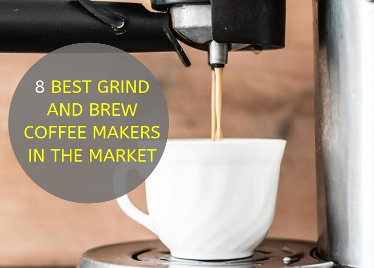 How to Find the Best Grind and Brew Coffee Maker for Home