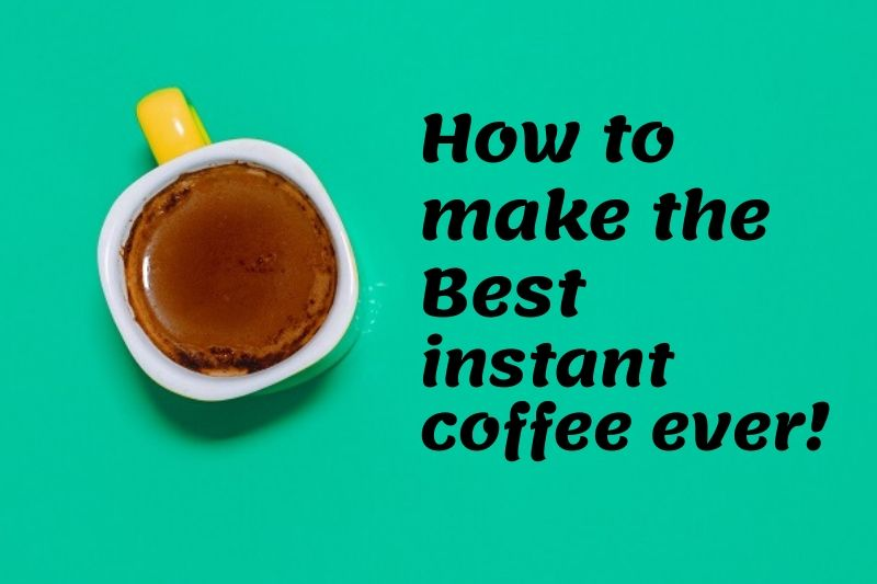 simple 3-Steps to brew the best instant coffee ever