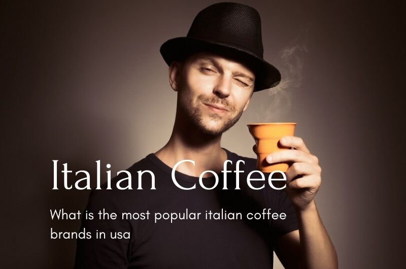 - Where does Italian coffee come from?