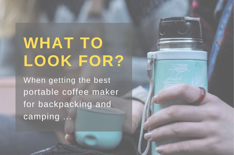Ultimate Guide to Choose the Best Coffee Maker for Backpacking