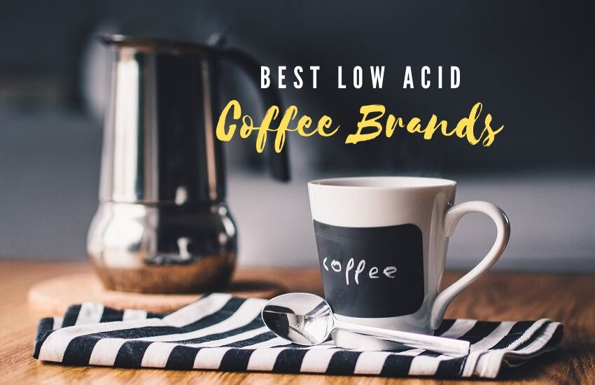 How to find the Best Low Acid Coffee  That doesn't upset your Stomach